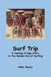 Surf Trip A Coming of Age Story in the Golden Era of Surfing