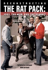 Deconstructing The Rat Pack Joey, The Mob and the Summit