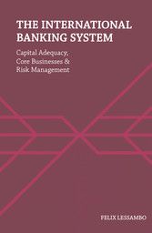 The International Banking System Capital Adequacy, Core Businesses and Risk Management
