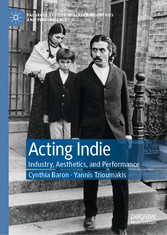 Acting Indie Industry, Aesthetics, and Performance