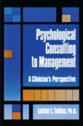 Psychological Consulting To Management A Clinician's Perspective