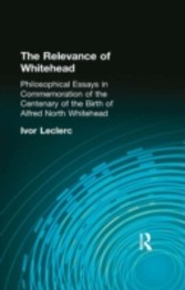 Relevance of Whitehead Philosophical Essays in Commemoration of the Centenary of the  Birth of Alfred North Whitehead