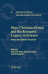 Hans Christian Ørsted and the Romantic Legacy in Science Ideas, Disciplines, Practices