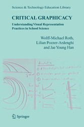 Critical Graphicacy Understanding Visual Representation Practices in School Science