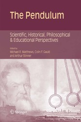 The Pendulum Scientific, Historical, Philosophical and Educational Perspectives