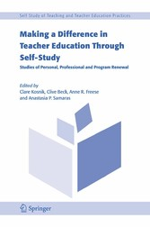Making a Difference in Teacher Education Through Self-Study Studies of Personal, Professional and Program Renewal