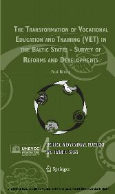 The Transformation of Vocational Education and Training (VET) in the Baltic States - Survey of Reforms and Developments Survey of Reforms and Developments