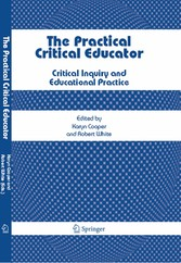 The Practical Critical Educator Critical Inquiry and Educational Practice