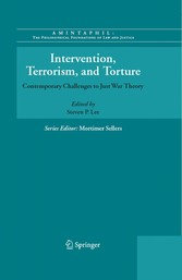 Intervention, Terrorism, and Torture Contemporary Challenges to Just War Theory