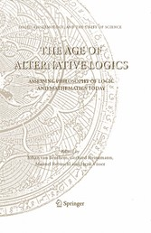 The Age of Alternative Logics Assessing Philosophy of Logic and Mathematics Today