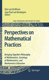 Perspectives on Mathematical Practices Bringing Together Philosophy of Mathematics, Sociology of Mathematics, and Mathematics Education
