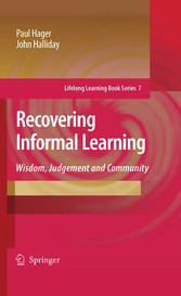Recovering Informal Learning Wisdom, Judgement and Community