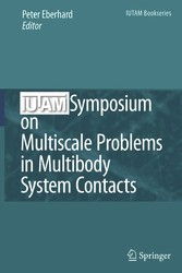 IUTAM Symposium on Multiscale Problems in Multibody System Contacts Proceedings of the IUTAM Symposium held in Stuttgart, Germany, February 20-23, 2006