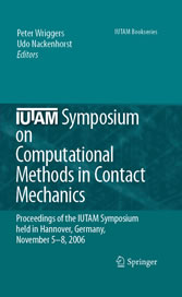 IUTAM Symposium on Computational Methods in Contact Mechanics Proceedings of the IUTAM Symposium held in Hannover, Germany, November 5-8, 2006