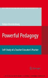 Powerful Pedagogy Self-Study of a Teacher Educator's Practice