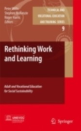Rethinking Work and Learning Adult and Vocational Education for Social Sustainability