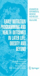 Early Nutrition Programming and Health Outcomes in Later Life: Obesity and beyond Obesity and Beyond (Advances in Experimental Medicine and Biology, Vol 646)