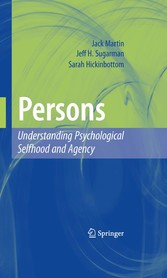 Persons: Understanding Psychological Selfhood and Agency Understanding Psychological Selfhood and Agency