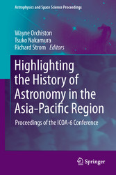 Highlighting the History of Astronomy in the Asia-Pacific Region Proceedings of the ICOA-6 Conference