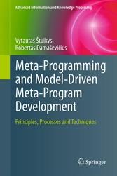 Meta-Programming and Model-Driven Meta-Program Development Principles, Processes and Techniques