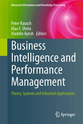 Business Intelligence and Performance Management Theory, Systems and Industrial Applications