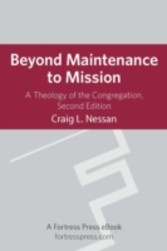Beyond Maintenance to Mission A Theology Of The Congregation