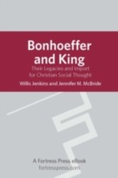 Bonhoeffer and King Their Legacies And Import For Christian Social Thought