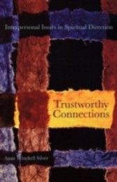 Trustworthy Connections Interpersonal Issues in Spiritual Directino