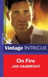 On Fire (Mills& Boon Intrigue)