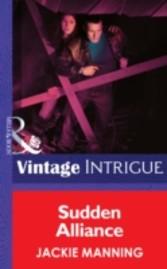 Sudden Alliance (Mills& Boon Intrigue)