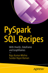 PySpark SQL Recipes With HiveQL, Dataframe and Graphframes