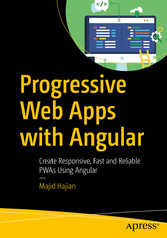 Progressive Web Apps with Angular Create Responsive, Fast and Reliable PWAs Using Angular
