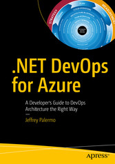 .NET DevOps for Azure A Developer's Guide to DevOps Architecture the Right Way