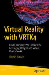 Virtual Reality with VRTK4 Create Immersive VR Experiences Leveraging Unity3D and Virtual Reality Toolkit