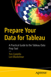 Prepare Your Data for Tableau A Practical Guide to the Tableau Data Prep Tool