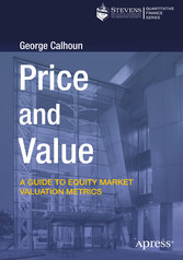 Price and Value A Guide to Equity Market Valuation Metrics
