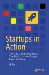 Startups in Action The Critical Year One Choices That Built Etsy, HotelTonight, Fiverr, and More