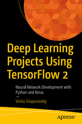 Deep Learning Projects Using TensorFlow 2 Neural Network Development with Python and Keras