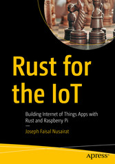 Rust for the IoT Building Internet of Things Apps with Rust and Raspberry Pi