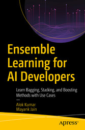 Ensemble Learning for AI Developers Learn Bagging, Stacking, and Boosting Methods with Use Cases