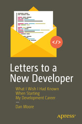 Letters to a New Developer What I Wish I Had Known When Starting My Development Career