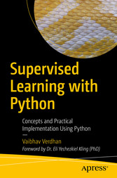 Supervised Learning with Python Concepts and Practical Implementation Using Python