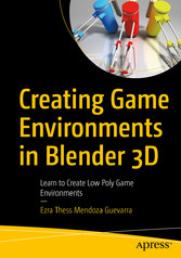 Creating Game Environments in Blender 3D Learn to Create Low Poly Game Environments
