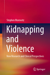 Kidnapping and Violence New Research and Clinical Perspectives
