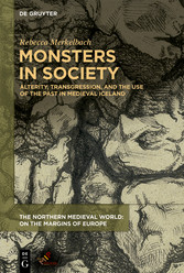 Monsters in Society Alterity, Transgression, and the Use of the Past in Medieval Iceland