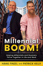 Millennial BOOM! Helping Millennials And Boomers Thrive Together in Life and Work