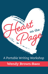 Heart on the Page A Portable Writing Workshop