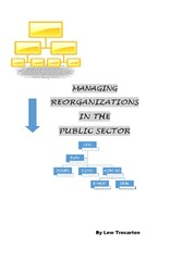 Managing Reorganizations in the Public Sector
