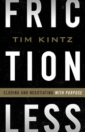 Frictionless Closing and Negotiating with Purpose
