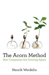 The Acorn Method How Companies Get Growing Again